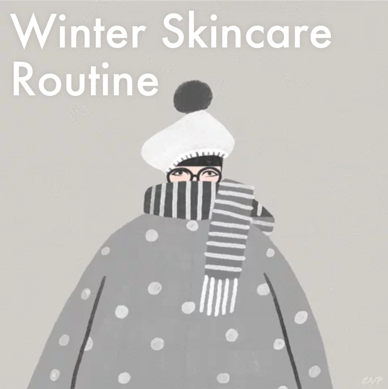 Winter Skin Care Routine Blog